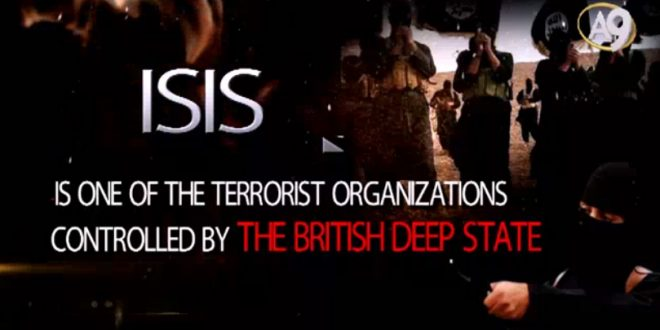 Isis is one of the terrorist organizations controlled by the British Deep State